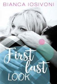 First last look - Bianca Iosivoni - ebook