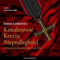 Kawalerowie Krzyża Niepodległości - Antoni Lenkiewicz - audiobook