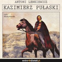 Kazimierz Pułaski - Antoni Lenkiewicz - audiobook