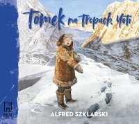 Tomek na tropach Yeti - Alfred Szklarski - audiobook