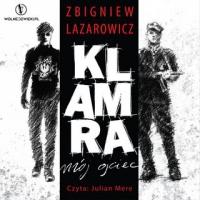 Klamra - mój ojciec - Zbigniew Lazarowicz - audiobook