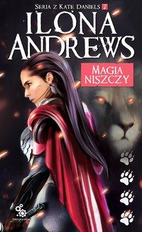 Magia niszczy - Ilona Andrews - ebook