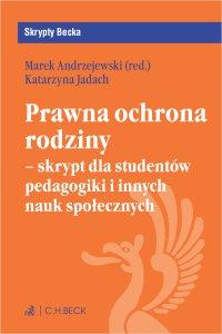 Prawna ochrona rodziny - skrypt dla studentów pedagogiki i innych nauk społecznych - Marek Andrzejewski - ebook