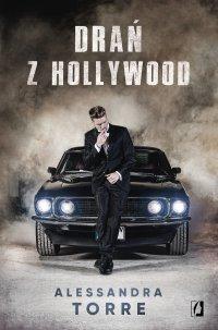 Drań z Hollywood - Alessandra Torre - ebook