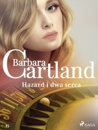 Hazard i dwa serca - Barbara Cartland - ebook