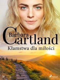 Kłamstwa dla miłości - Barbara Cartland - ebook