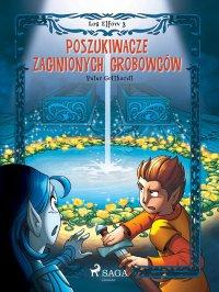 Los Elfów 3: Poszukiwacze zaginionych grobowców - Peter Gotthardt - ebook
