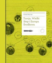 Turcja, Wielki Step i Europa Środkowa