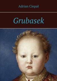 Grubasek - Adrian Ciepał - ebook