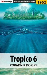 "Tropico 6 - poradnik do gry - Agnieszka ""aadamus"" Adamus - ebook"