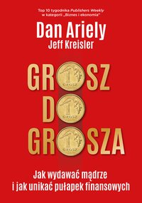 Grosz do grosza - Dan Ariely - ebook