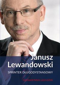 Janusz Lewandowski. Sprinter długodystansowy