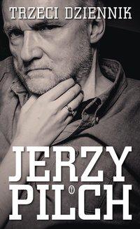 Trzeci dziennik - Jerzy Pilch - ebook