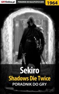 """Sekiro Shadows Die Twice - poradnik do gry - Jacek """"Stranger"""" Hałas - ebook"""