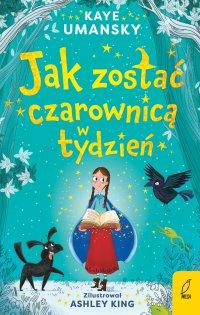 Jak zostać czarownicą w tydzień. Tom 1 - Kaye Umansky - ebook