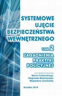 Systemowe ujęcie bezpieczeństwa wewnętrznego. Zagadnienia praktyki policyjnej, t. 2 - Marek Fałdowski - ebook