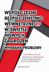 Współczesne bezpieczeństwo wewnętrzne RP w świetle nowych zagadnień - wybrane problemy - Waldemar Zubrzycki - ebook