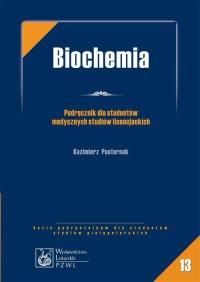 Biochemia. Podręcznik dla studentów medycznych studiów licencjackich