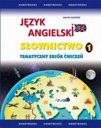 Język angielski Słownictwo Tematyczny zbiór ćwiczeń 1 - Maciej Matasek - ebook