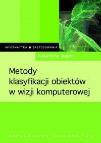 Metody klasyfikacji obiektów w wizji komputerowej - Katarzyna Stąpor - ebook