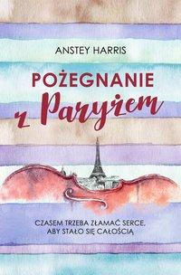 Pożegnanie z Paryżem - Anstey Harris - ebook