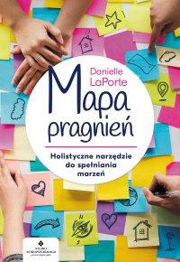 Mapa pragnień. Holistyczne narzędzie do spełniania marzeń - Danielle LaPorte - ebook