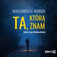 Ta, którą znam - Małgorzata Warda - audiobook