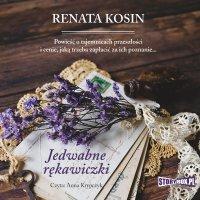 Jedwabne rękawiczki - Renata Kosin - audiobook