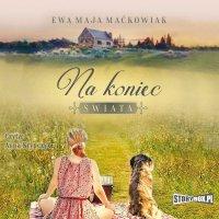 Na koniec świata - Ewa Maja Maćkowiak - audiobook