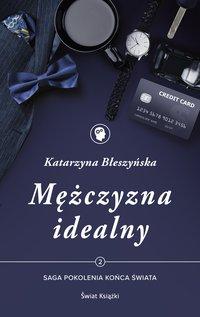 Mężczyzna idealny - Katarzyna Błeszyńska - ebook