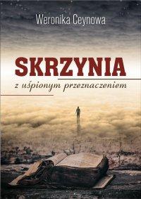 Skrzynia z uśpionym przeznaczeniem - Weronika Ceynowa - ebook