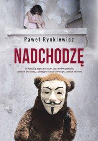 Nadchodzę - Paweł Rynkiewicz - ebook