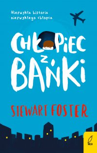 Chłopiec z bańki - Stewart Foster - ebook