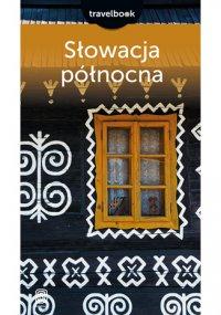 Słowacja północna. Travelbook. Wydanie 3 - Krzysztof Magnowski - ebook