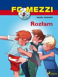 FC Mezzi 1 - Rozłam - Daniel Zimakoff - ebook