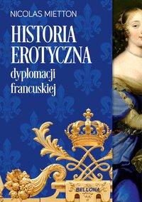 Historia erotyczna dyplomacji francuskiej - Nicolas Mietton - ebook