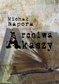 Archiwa Akaszy - Michał Napora - ebook