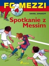 FC Mezzi 4 - Spotkanie z Messim - Daniel Zimakoff - ebook