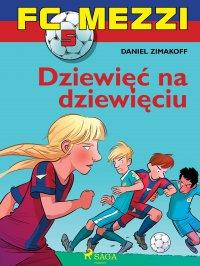 FC Mezzi 5 - Dziewięć na dziewięciu - Daniel Zimakoff - ebook