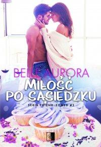 Miłość po sąsiedzku - Belle Aurora - ebook