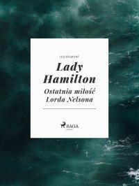 Lady Hamilton - Ostatnia miłość Lorda Nelsona - Leo Belmont - ebook