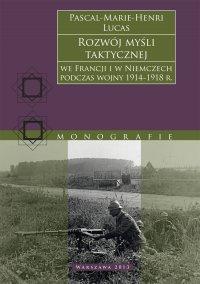 Rozwój myśli taktycznej we Francji i w Niemczech podczas wojny 1914−1918 r. - Pascal-Marie-Henri Lucas - ebook
