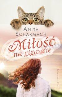 Miłość na gigancie - Anita Scharmach - ebook