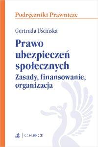 Prawo ubezpieczeń społecznych. Zasady finansowanie organizacja - Gertruda Uścińska - ebook