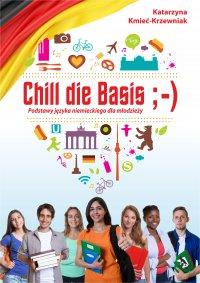 Chill die Basis. Podstawy języka niemieckiego dla młodzieży