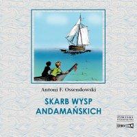Skarb Wysp Andamańskich - Antoni Ferdynand Ossendowski - audiobook