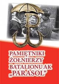 """Pamiętniki żołnierzy batalionu ak """"Parasol"""""""