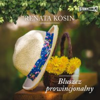Bluszcz prowincjonalny - Renata Kosin - audiobook