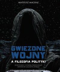 Gwiezdne wojny a filozofia polityki. Powstanie i upadek pierwszego imperium galaktycznego