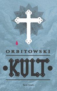 Kult - Łukasz Orbitowski - ebook